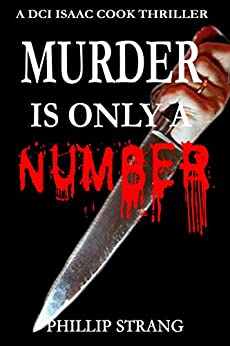 Murder is only a Number (DCI Cook Thriller Series Book 3) (English Edition) von [Strang, Phillip]