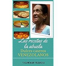 LAS RECETAS DE LA ABUELA: DULCES CASEROS (Spanish Edition)