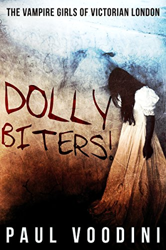 Dolly Biters!: The Vampire Girls of Victorian London (English Edition) -