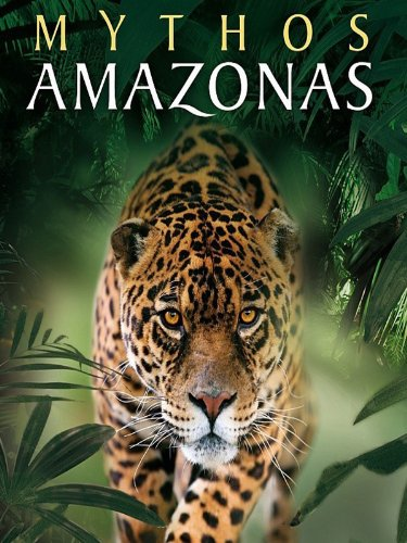Mythos Amazonas - Alarm im Regenwald (Tiere)