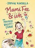 Mami Fee & ich - Die magische Ballettstunde: Mit Glitzercover