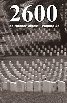 2600: The Hacker Digest - Volume 25 (English Edition) di [2600 Magazine]