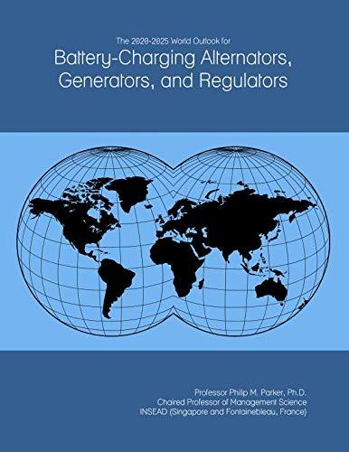 The 2020-2025 World Outlook for Battery-Charging Alternators, Generators, and Regulators Batterie Regulator