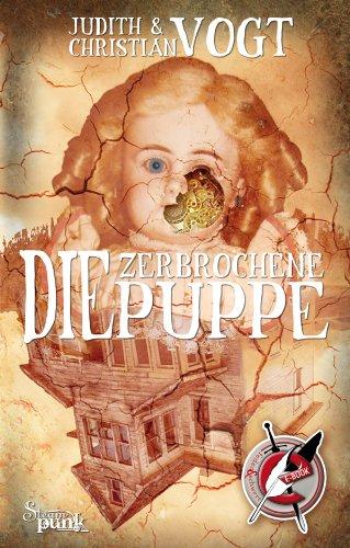 Buchseite und Rezensionen zu 'Die zerbrochene Puppe: Ein Steampunk Roman' von Judith Vogt