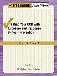 Treating your OCD with Exposure and Response (Ritual) Prevention Therapy Workbook 2/e: A Cognitive-behavioral Therapy Approach (Treatments That Work) by Elna Yadin (2012-03-02)