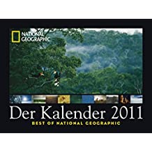 National Geographic Der Kalender 2011: Best of National Geographic (Poster Cal)