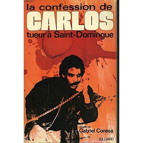 La confession de carlos, tueur à saint-domingue