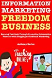Information Marketing Freedom Business (Teaching Online): Earning Fast Cash Through Promoting Information Products with Blogging & Clickbank Marketing (English Edition)