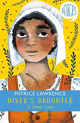 Voices: Diver's Daughter: A Tudor Story by [Lawrence, Patrice]