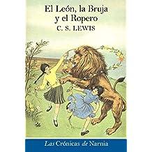 El Leon, la bruja y el ropero (Cronicas de Narnia)