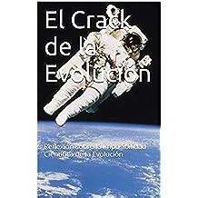 El Crack de la Evolución: Reflexión sobre la Imposibilidad Científica de la Evolución