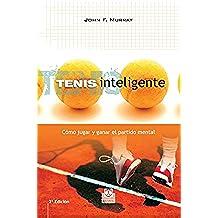 Tenis inteligente: Cómo jugar y ganar el partido mental (Deportes)