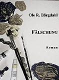 'Fälschung' von 'R. Ole Börgdahl'