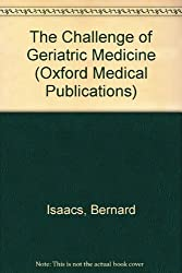 The Challenge of Geriatric Medicine (Oxford Medical Publications)