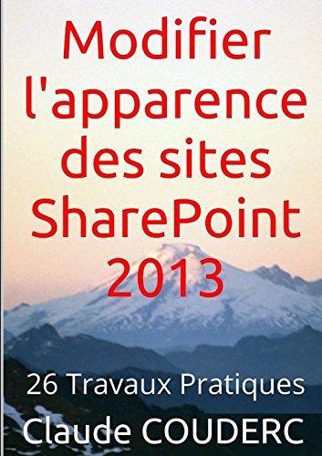 Modifier l'apparence des sites SharePoint 2013 en 26 Travaux Pratiques