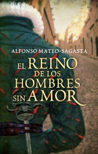 El reino de los hombres sin amor (Isidoro Montemayor 3) por Alfonso Mateo-Sagasta