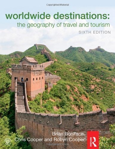 Worldwide Destinations and Companion Book of Cases Set: Worldwide Destinations: The geography of travel and tourism (Volume 1) 6th (sixth) Edition by Boniface, Brian, Cooper, Chris, Cooper, Robyn [2012]