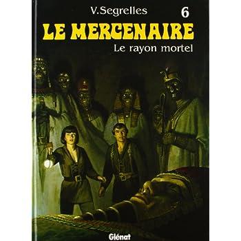 Le Mercenaire, Tome 6 : Le rayon mortel
