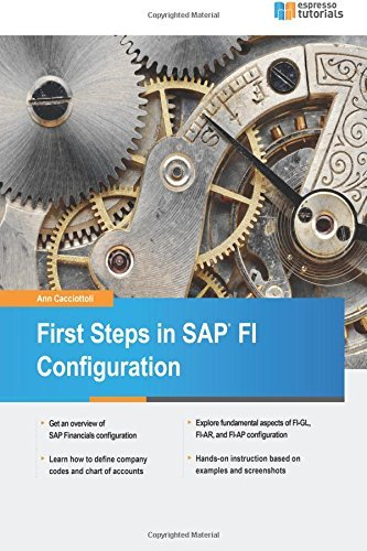 First Steps in SAP FI Configuration by Ann Cacciottoli (2016-02-08)