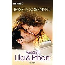 Verführt. Lila und Ethan: Ella und Micha 3 - Roman
