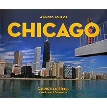 A Photo Tour of Chicago (Photo Tour Books) (English Edition)