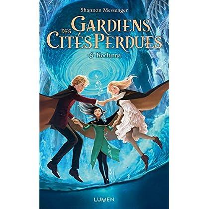 Gardiens des Cités Perdues - tome 6 Nocturna (06)