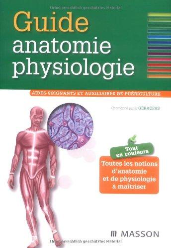 Guide anatomie physiologie : Aides-soignants et auxiliaires de puriculture