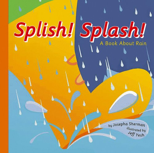 Splish! Splash!: A Book about Rain (Amazing Science: Weather)