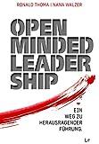 Open Minded Leadership: Ein Weg zu herausragender Führung