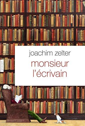 Monsieur l'écrivain par Joachim Zelter