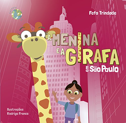 A Menina e a Girafa: em São Paulo (Portuguese Edition)