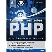 Objektorientiertes PHP (Band 2): MySQL und Doctrine 2