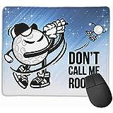 Tapis de Souris Tapis de Souris Don 't Call Me Rookie Rectangle Antidérapant Caoutchouc Tapis De Souris Gaming Pad,25X30CM