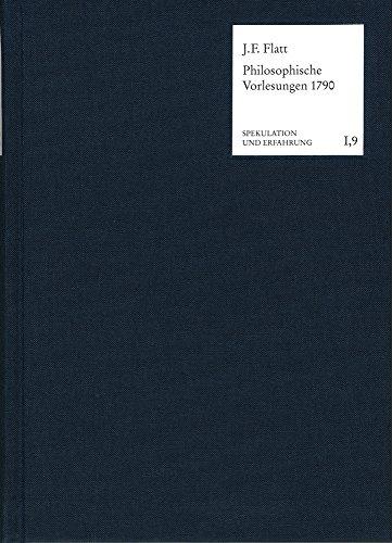 Philosophische Vorlesungen 1790: Nachschriften von August Friedrich Klüpfel (Spekulation und Erfahrung)