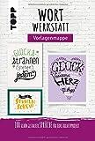 Wortwerkstatt - Vorlagenmappe: 100 schön gestaltete Sprüche für jedes Kreativprojekt