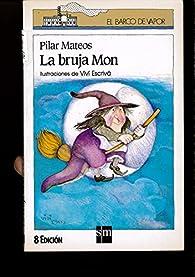 BRUJA MON,LA - SERIE BLANCA par PILAR MATEOS