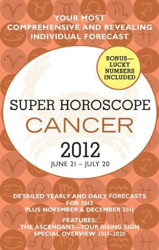 Super Horoscope Cancer: June 21 - July 20 (Super Horoscopes Cancer)