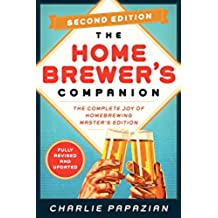 Homebrewer's Companion: The Complete Joy of Homebrewing, Master's Edition