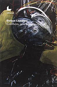 GUILHEM UN HISTORIA CANÍBAL par ENRIQUE CAVESTANY