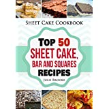 Sheet Cake Cookbook: Top 50 Sheet Cake, Bar and Squares Recipes (English Edition)