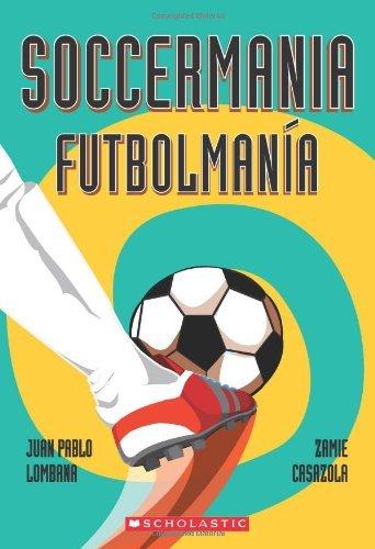 Soccermania / Futbolman??a: (Bilingual) (Spanish Edition) by Juan Pablo Lombana (2014-05-27)