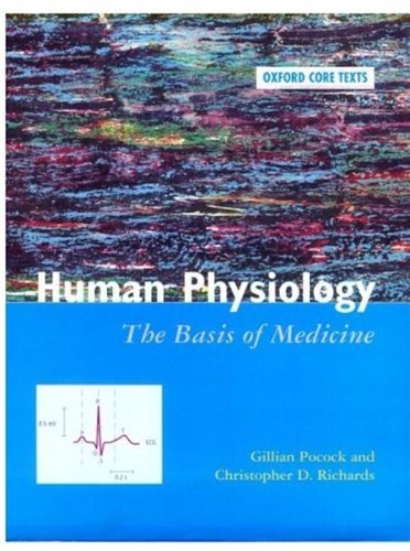 Human Physiology: The Basis of Medicine (Oxford Core Texts) by Gillian Pocock (1999-05-13)