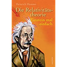 Die Relativitätstheorie. Einstein mal einfach