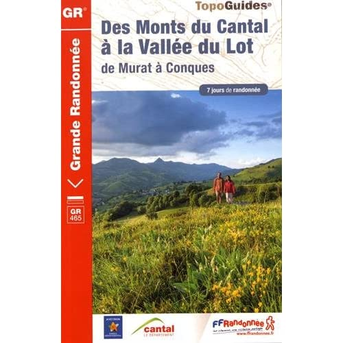 Des Monts du Cantal à la Vallée du Lot : De Murat à Conques