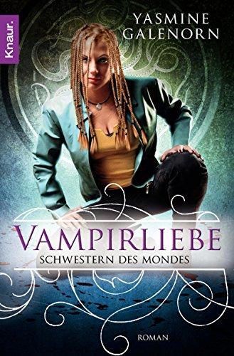 Buchseite und Rezensionen zu 'Schwestern des Mondes: Vampirliebe: Roman (Die Schwestern des Mondes 6)' von Yasmine Galenorn