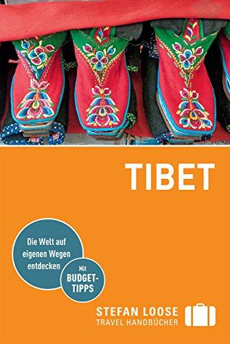 Stefan Loose Reiseführer Tibet: mit Downloads aller Karten (Stefan Loose Travel Handbücher E-Book)