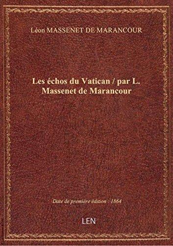 Les échos du Vatican / par L. Massenet de Marancour