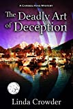 The Deadly Art of Deception (Caribou King Book 1) by Linda Crowder
