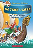 #7: Geronimo Stilton Se: The Journey Through Time#5 - No Time to Lose