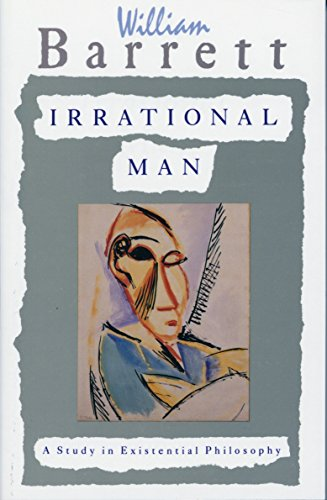 Irrational Man: A Study in Existential Philosophy